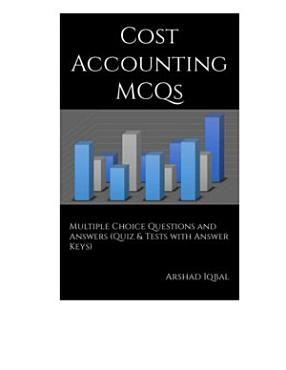 Cost Accounting Multiple Choice Questions and Answers  MCQs  PDF