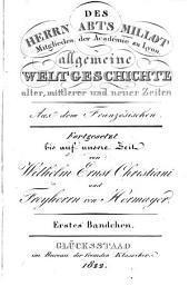 Allgemeine Weltgeschichte alter, mittlerer und neuer Zeiten: Band 1