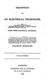 Descriptions of an Electrical Telegraph: And of Some Other Electrical Apparatus