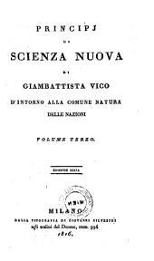 Principj di scienza nuova d'intorno alla comune natura delle nazioni colla vita dell'autore scritta da lui medesimo: Volume 3