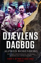 Djævlens dagbog: Alfred Rosenberg. Hitlers chefideolog og hans hemmelige optegnelser