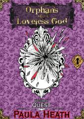 Orphans of a Loveless God - Volume I: Quest