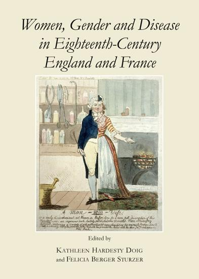 Women  Gender and Disease in Eighteenth Century England and France PDF