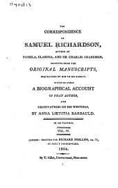 The Correspondence of Samuel Richardson ...: Selected from the Original Manuscripts, Bequeathed by Him to His Family, to which are Prefixed, a Biographical Account of that Author, and Observations on His Writings, Volume 4