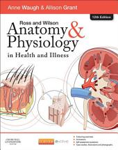 Ross & Wilson Anatomy and Physiology in Health and Illness E-Book: Edition 12