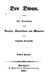 Der Divan: eine Sammlung von Novellen, Genrebildern und Memoiren, Band 6