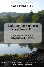 Paddling the Northern Forest Canoe Trail: A Journey Through New England History