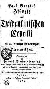 Paul Sarpius Historie des Tridentinischen Concilii mit des D. Courayer Anmerkungen: Vierter Theil, Band 4