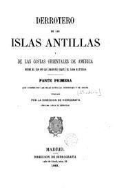 Derrotero de las islas Antillas y de las costas orientales de América: desde el río de las Amazonas hasta el cabo Hatteras