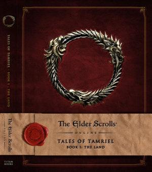 The Elder Scrolls Online  Tales of Tamriel  Book I  The Land PDF