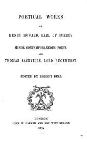Poetical Works of Henry Howard, Earl of Surrey: Minor Contemporaneous Poets, and Thomas Sackville, Lord Buckhurst