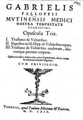 Gabrielis Falloppii Opuscula tria