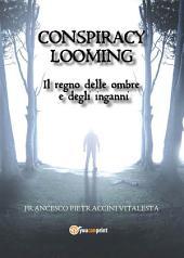 Conspiracy Looming - Il regno delle ombre e degli inganni