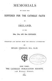 Memorials of Those who Suffered for the Catholic Faith in Ireland in the 16th, 17th, and 18th Centuries