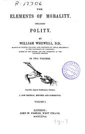 Elements of morality incluiding polity: Volume 1