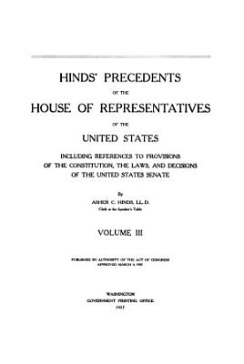 Hinds  Precedents of the House of Representatives of the United States  Investigations  inquiries  electoral count  impeachments  privilege