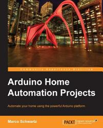 Arduino Home Automation Projects Book PDF