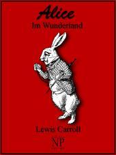 Alice im Wunderland: Überarbeitete und illustrierte deutsche Fassung