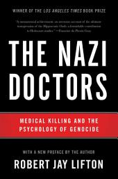 The Nazi Doctors: Medical Killing and the Psychology of Genocide, Edition 3
