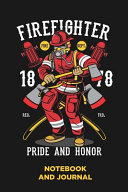 Firefighter Pride and Honor Notebook and Journal