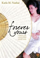 Forever Yours: selalu ada ruang hati untuk cinta