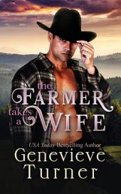 The Farmer Takes a Wife: Las Morenas, Book One