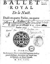Ballet royal de la Nuict. Divisé en quatre parties, ou quatre veilles, et dansé par Sa Majesté, le 23 février 1653. [Par I. de Benserade]