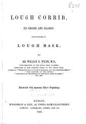 Lough Corrib, Its Shores and Islands: With Notices of Lough Mask