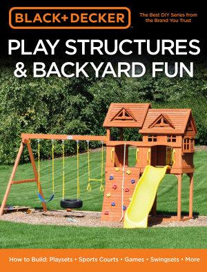 Black   Decker Play Structures   Backyard Fun
