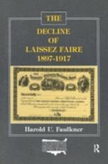 The Decline of Laissez Faire  1897 1917 PDF
