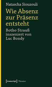 Wie Absenz zur Präsenz entsteht: Botho Strauß inszeniert von Luc Bondy
