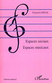 Espaces sociaux: Espaces musicaux