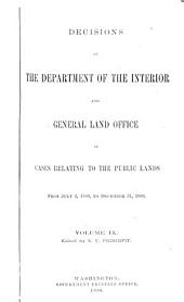 Decisions of the Department of the Interior and the General Land Office in Cases Relating to the Public Lands: Volume 9
