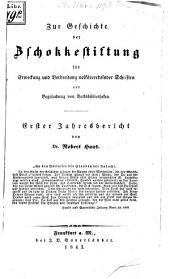 Zur Geschichte der Zschokkestiftung für Erweckung und Verbreitung volksveredelnder Schriften und Begründung von Volksbibliotheken: 1. Jahresbericht
