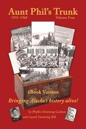 Aunt Phil's Trunk: Bringing Alaska's history alive! 1935-1960