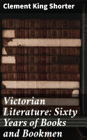 Victorian Literature  Sixty Years of Books and Bookmen PDF