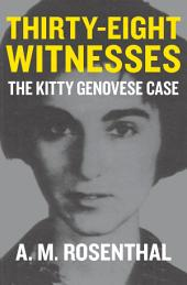 Thirty-Eight Witnesses: The Kitty Genovese Case