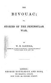 The Bivouac, Or, Stories of the Peninsular War