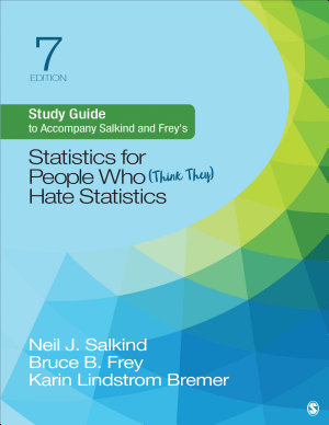Study Guide to Accompany Salkind and Frey's Statistics for People Who (Think They) Hate Statistics