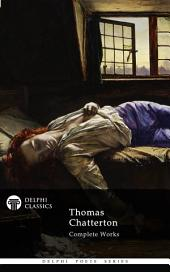 Delphi Complete Works of Thomas Chatterton (Illustrated)