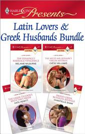 Latin Lovers & Greek Husbands Bundle: The Venadicci Marriage Vengeance\The Multi-Millionaire's Virgin Mistress\The Greek Tycoon's Reluctant Bride\Proud Greek, Ruthless Revenge