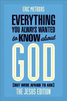 Everything You Always Wanted to Know about God  But Were Afraid to Ask  PDF
