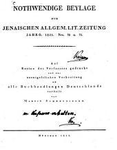 Nothwendige Beylage zur Jenaischen Allgem. Lit. Zeitung, Jahrgang 1821. Nro. 70. u. 71. (Dessen Versuch eines vollständ. Lesebuchs der Bibliothekwissenschaft betr.)