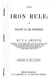 Iron Rule; Or, Tyranny in the Household