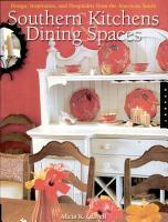 Southern Kitchens and Dining Spaces PDF