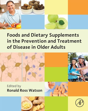 Foods and Dietary Supplements in the Prevention and Treatment of Disease in Older Adults PDF