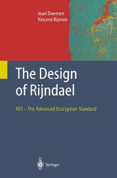 The Design of Rijndael : AES - The Advanced Encryption Standard