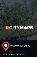 City Maps Wauwatosa Wisconsin, USA