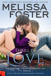 Thrill of Love (Love in Bloom: The Bradens at Peaceful Harbor) Contemporary Romance: Ty Braden