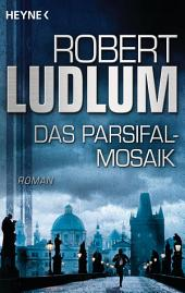 Das Parsifal-Mosaik: Roman